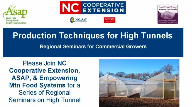 Join us for our next event series all about high tunnels! Seminar Three Production Techniques for High Tunnels - Food Safety Plans and Marketing by N.C. Cooperative Extension, Clay County. Date And Time Tue, November 17, 2020, 3:00 PM – 5:00 PM EST FREE EVENT- Online Event