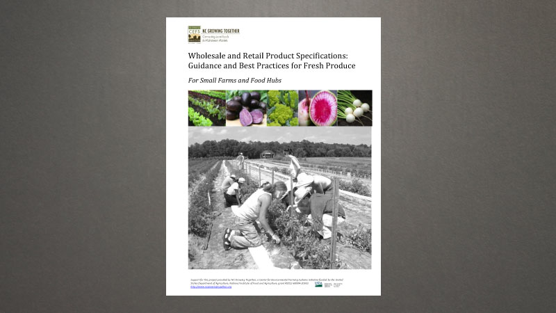 Wholesale and Retail Product Specifications: Guidance and Best Practices for Fresh Produce for Small Farms and Food Hubs